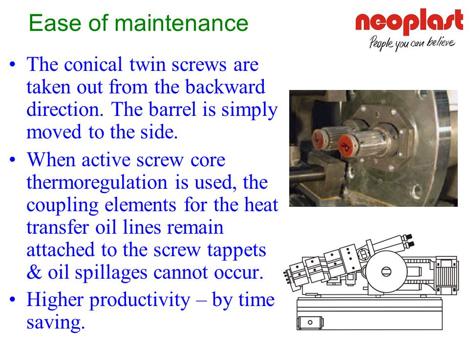 A high specific output means a high material throughput at low screw RPM means low Power consumption. Moreover, low screw speeds required to achieve s