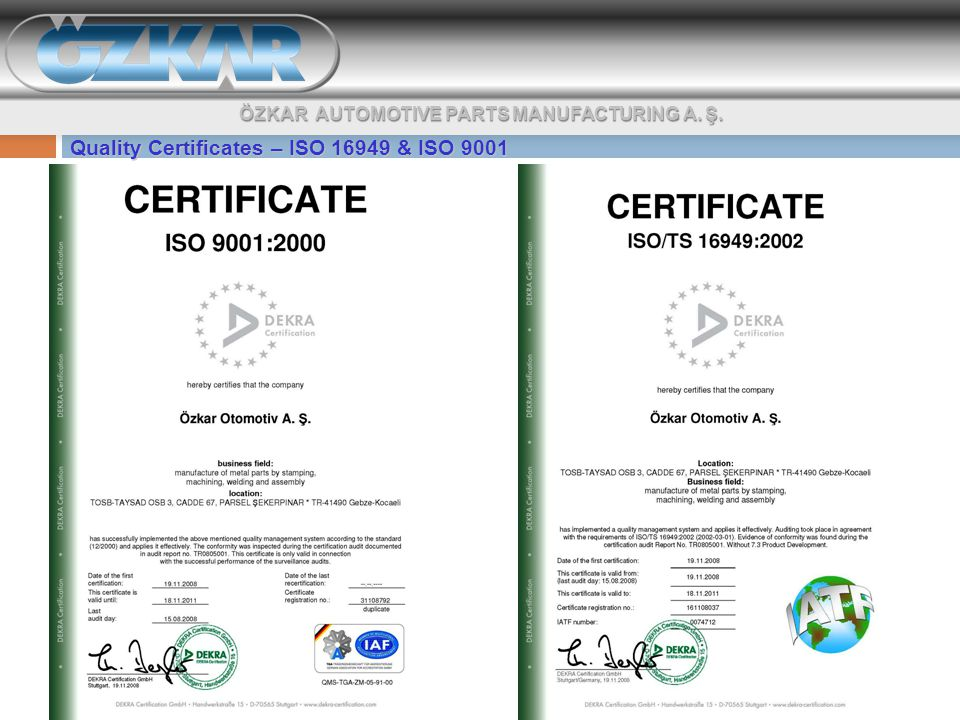 ÖZKAR AUTOMOTIVE PARTS MANUFACTURING A. Ş. Quality Certificates – ISO 16949 & ISO 9001