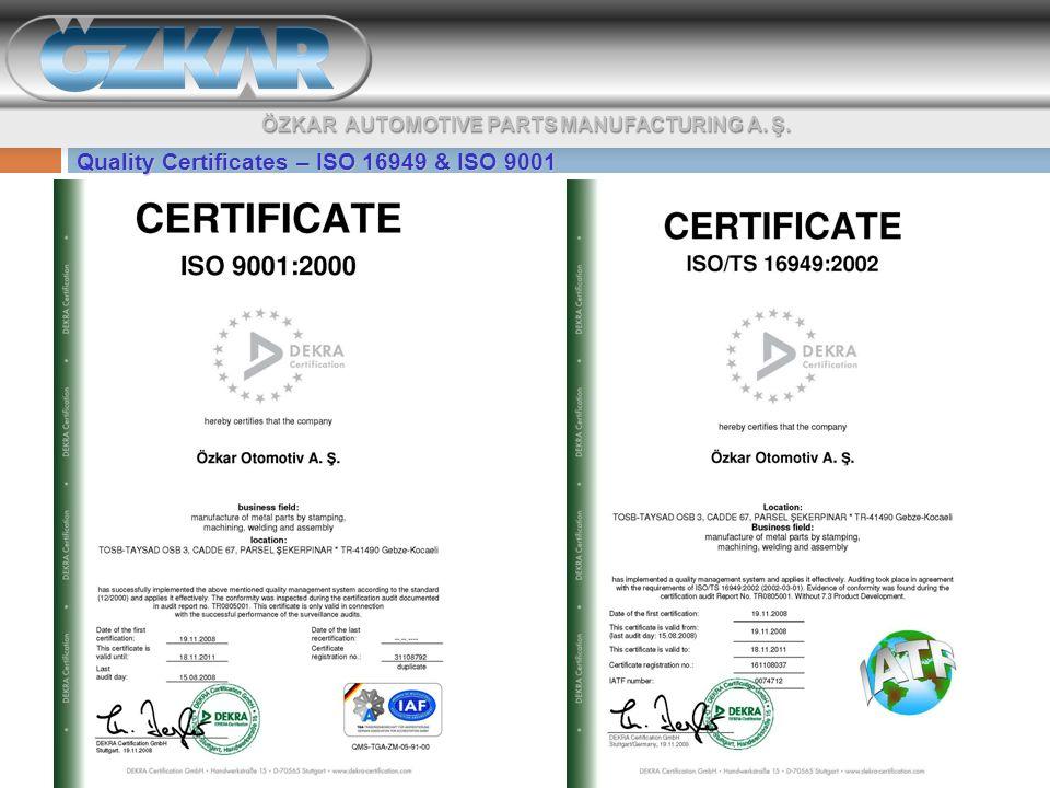 ÖZKAR AUTOMOTIVE PARTS MANUFACTURING A. Ş. Quality Certificates – ISO 16949 & ISO 9001