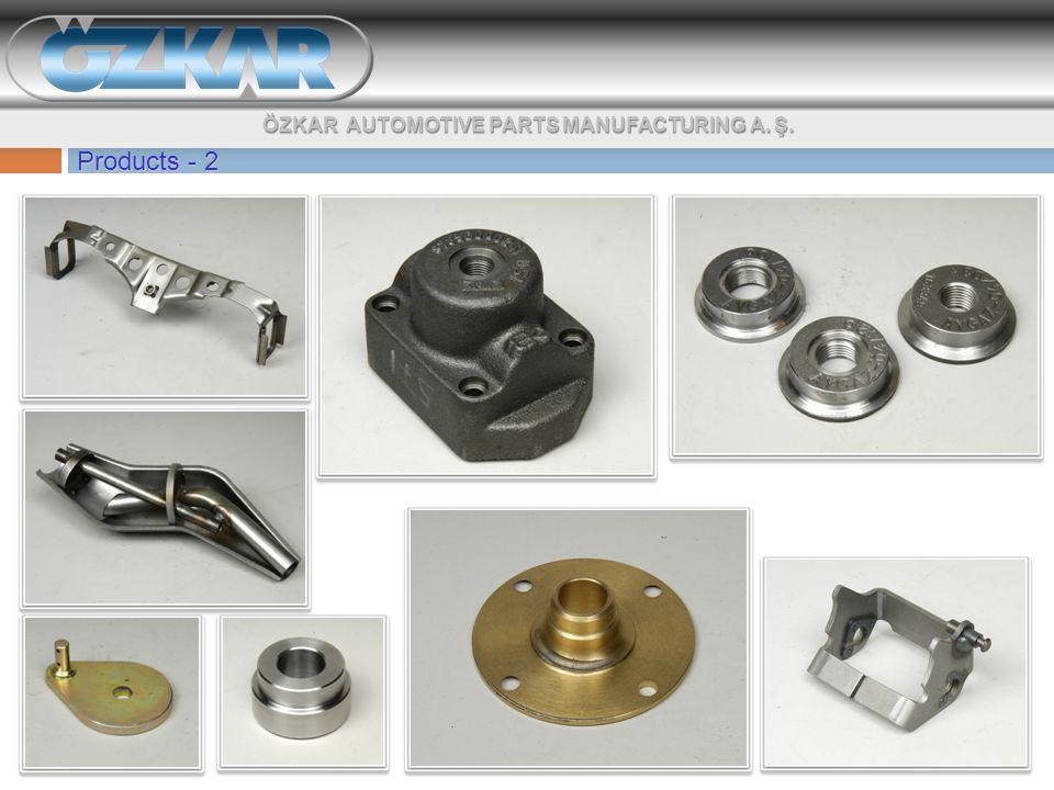 Products - 2 ÖZKAR AUTOMOTIVE PARTS MANUFACTURING A. Ş.