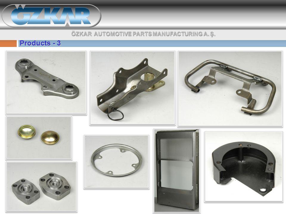 Products - 3 ÖZKAR AUTOMOTIVE PARTS MANUFACTURING A. Ş.