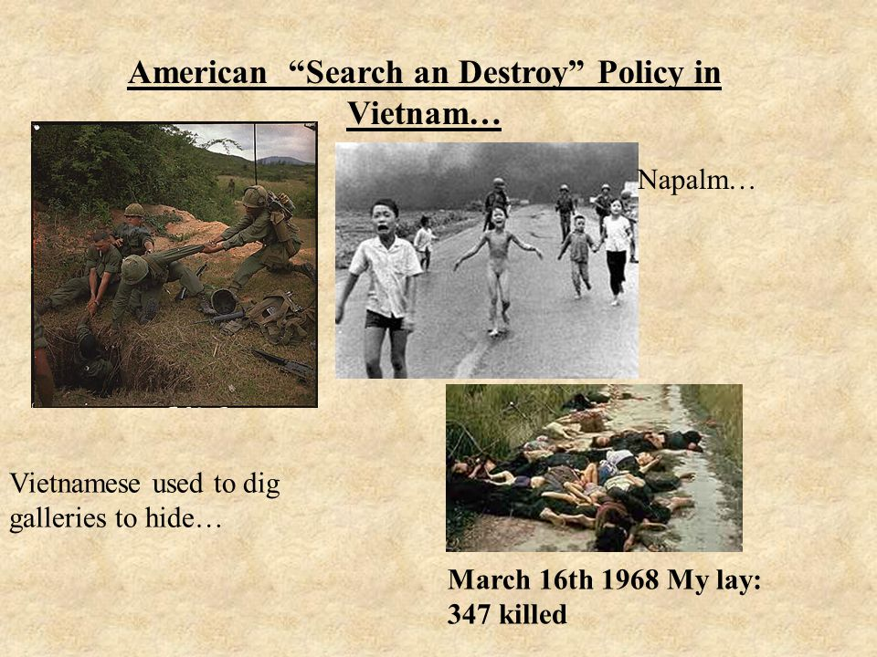"American ""Search an Destroy"" Policy in Vietnam… Napalm… Vietnamese used to dig galleries to hide… March 16th 1968 My lay: 347 killed"