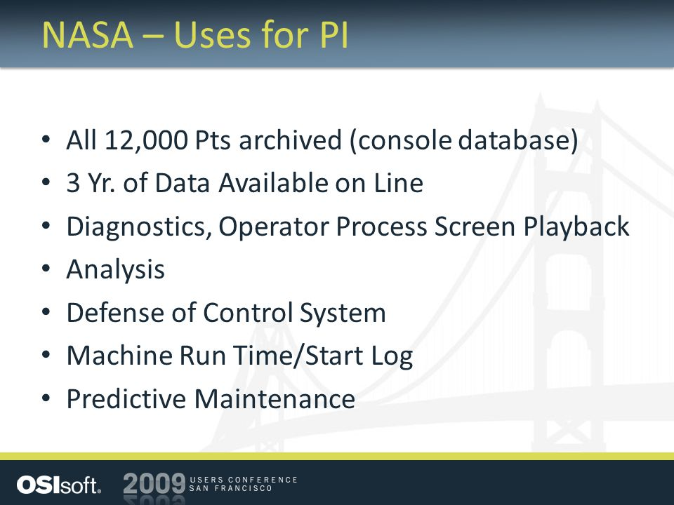 NASA – Uses for PI All 12,000 Pts archived (console database) 3 Yr.