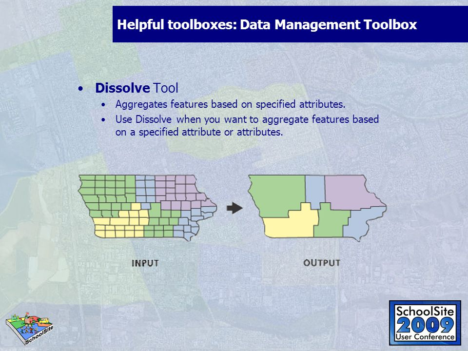 Helpful toolboxes: Data Management Toolbox Dissolve Tool Aggregates features based on specified attributes.