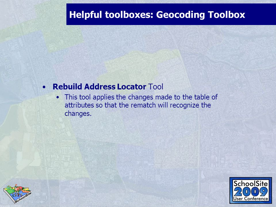 Helpful toolboxes: Geocoding Toolbox Rebuild Address Locator Tool This tool applies the changes made to the table of attributes so that the rematch will recognize the changes.