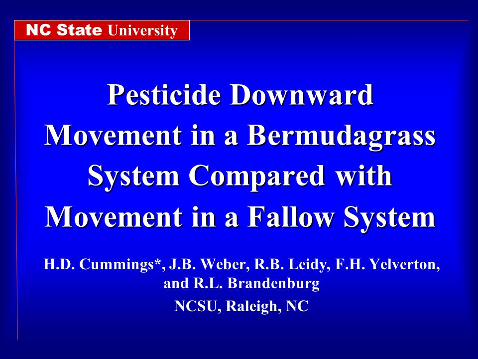 Pesticide Downward Movement in a Bermudagrass System Compared with Movement in a Fallow System H.D.
