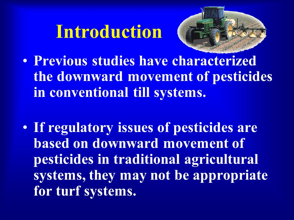 Introduction Previous studies have characterized the downward movement of pesticides in conventional till systems.
