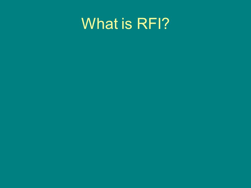 What is RFI?
