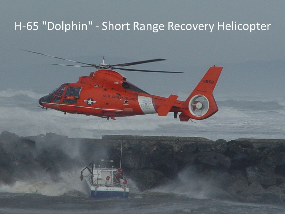 H-65 Dolphin - Short Range Recovery Helicopter