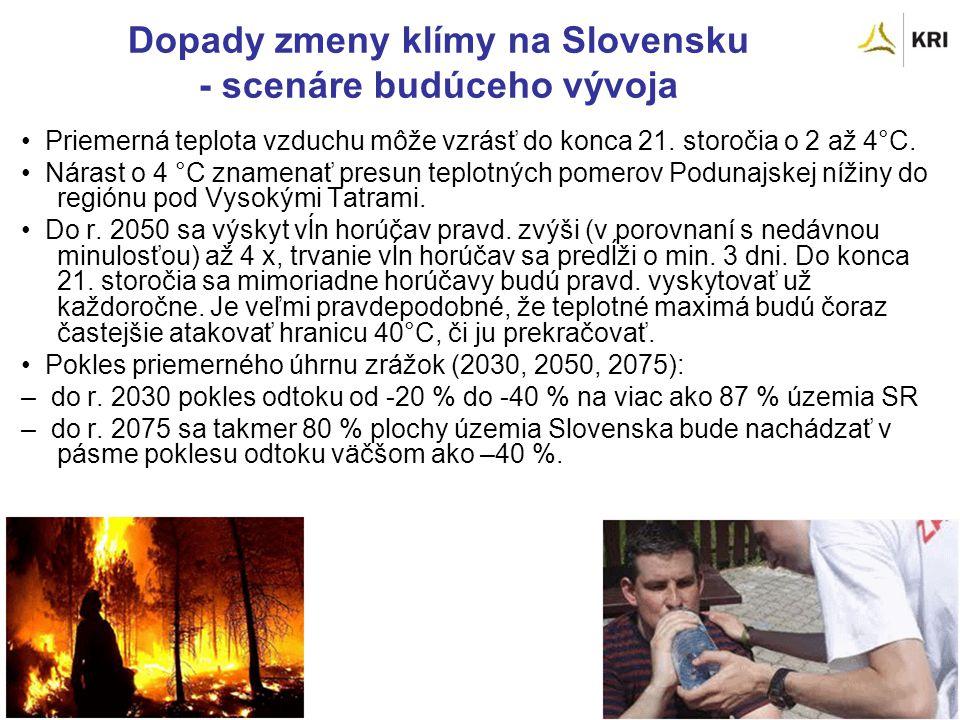 Dopady zmeny klímy na Slovensku - scenáre budúceho vývoja Priemerná teplota vzduchu môže vzrásť do konca 21.