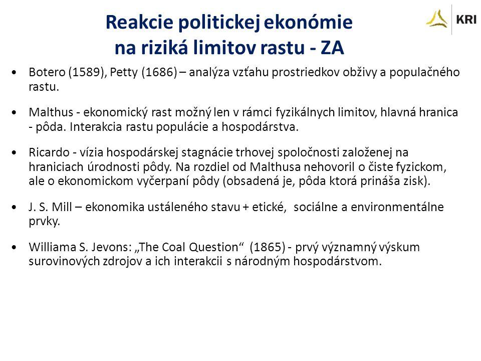 Reakcie politickej ekonómie na riziká limitov rastu - ZA Botero (1589), Petty (1686) – analýza vzťahu prostriedkov obživy a populačného rastu.
