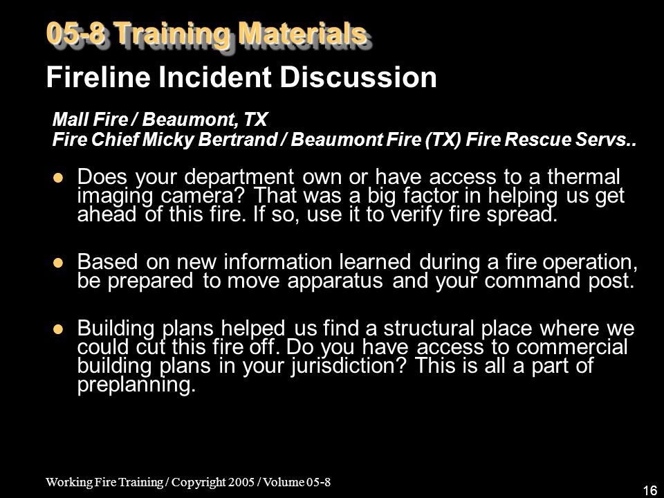 Working Fire Training / Copyright 2005 / Volume 05-8 16 Mall Fire / Beaumont, TX Fire Chief Micky Bertrand / Beaumont Fire (TX) Fire Rescue Servs.. Do
