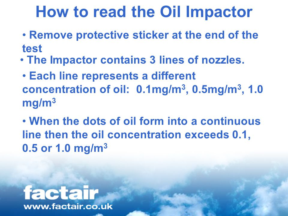 How to read the Oil Impactor The Impactor contains 3 lines of nozzles.