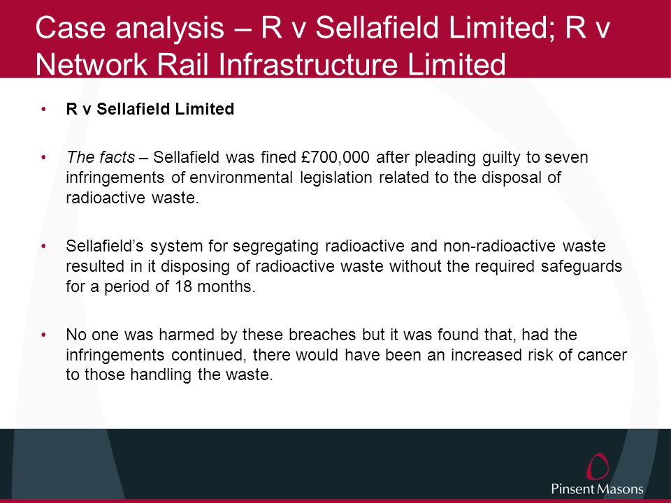 Case analysis – R v Sellafield Limited; R v Network Rail Infrastructure Limited R v Network Rail Infrastructure Limited The facts – Network Rail was fined £500,000 in relation to health and safety failures after a young boy suffered a serious brain injury after being thrown from a vehicle which collided with a train on a 'user operated crossing'.