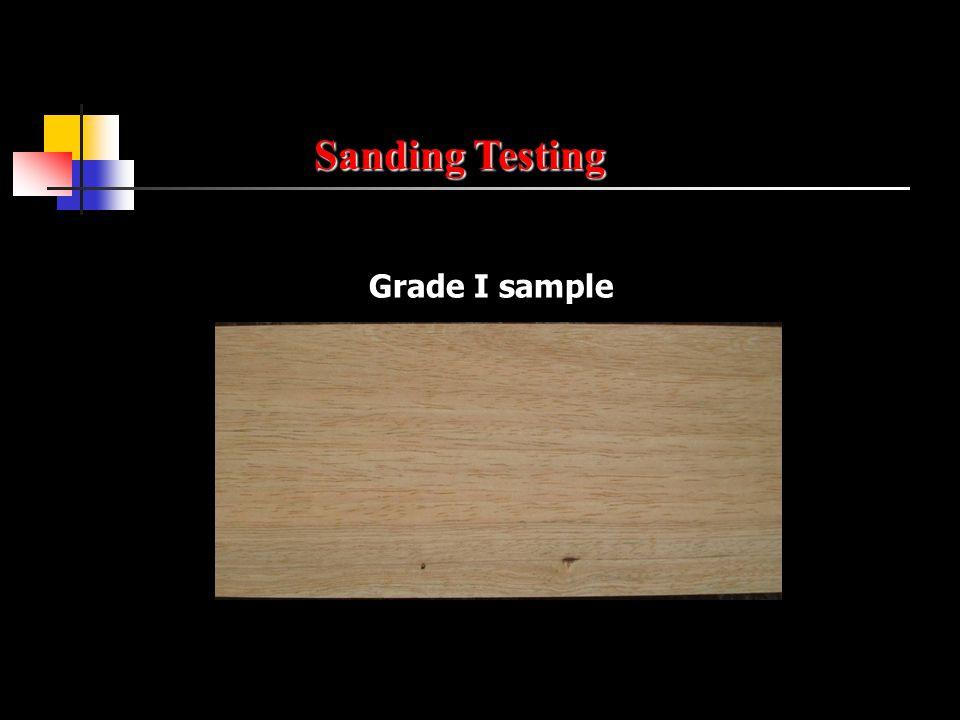 Grade I sample Sanding Testing