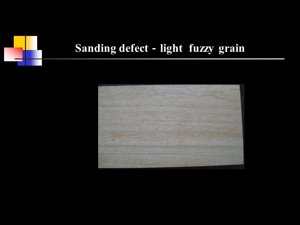 Sanding defect - light fuzzy grain