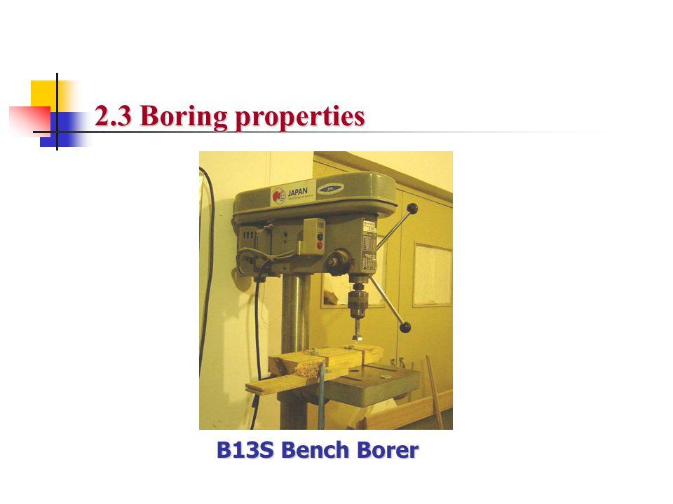 B13S Bench Borer 2.3 Boring properties