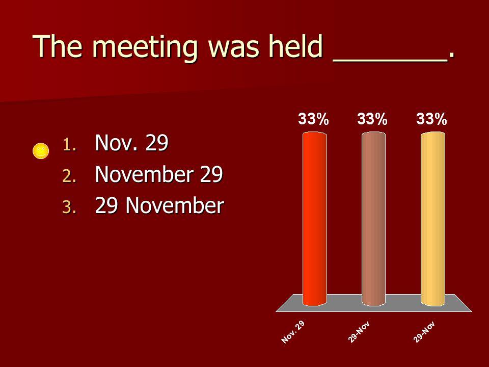 The meeting was held _______. 1. Nov. 29 2. November 29 3. 29 November
