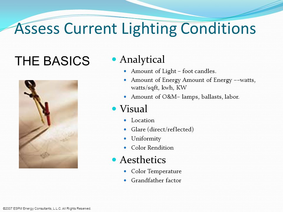 Assess Current Lighting Conditions Analytical Amount of Light – foot candles.