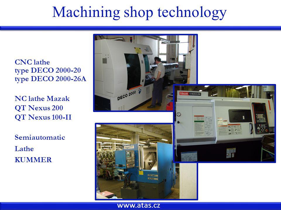 www.atas.cz Machining shop technology CNC lathe type DECO 2000-20 type DECO 2000-26A NC lathe Mazak QT Nexus 200 QT Nexus 100-II Semiautomatic Lathe KUMMER