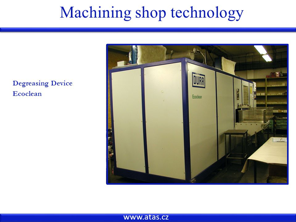 www.atas.cz Machining shop technology Degreasing Device Ecoclean
