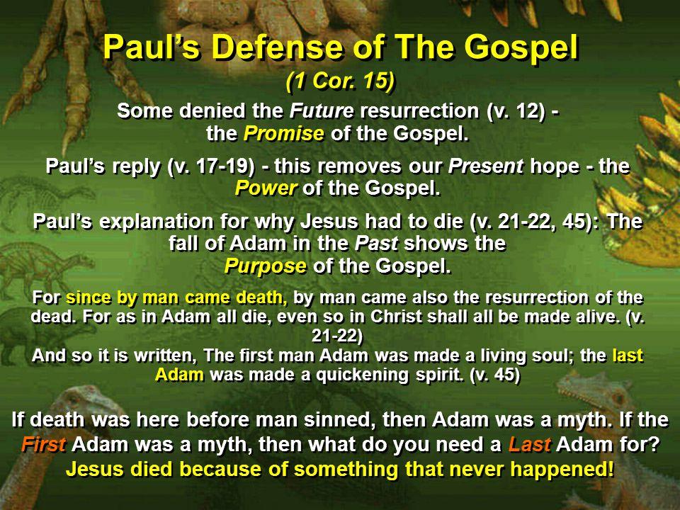 Paul's Defense of The Gospel (1 Cor. 15) Paul's Defense of The Gospel (1 Cor.