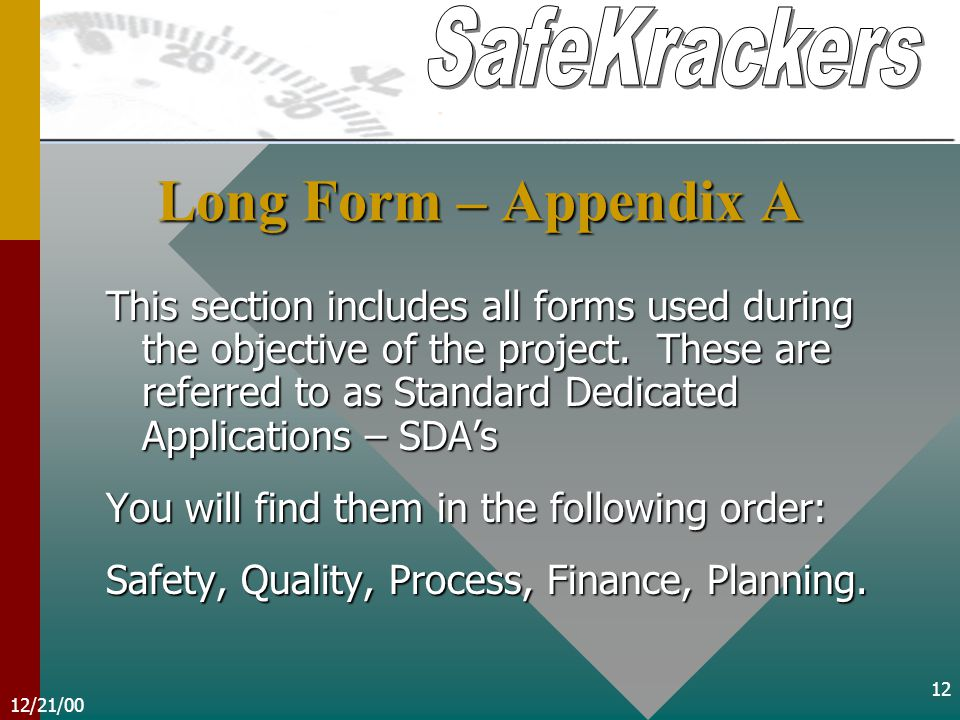 12/21/00 12 This section includes all forms used during the objective of the project.