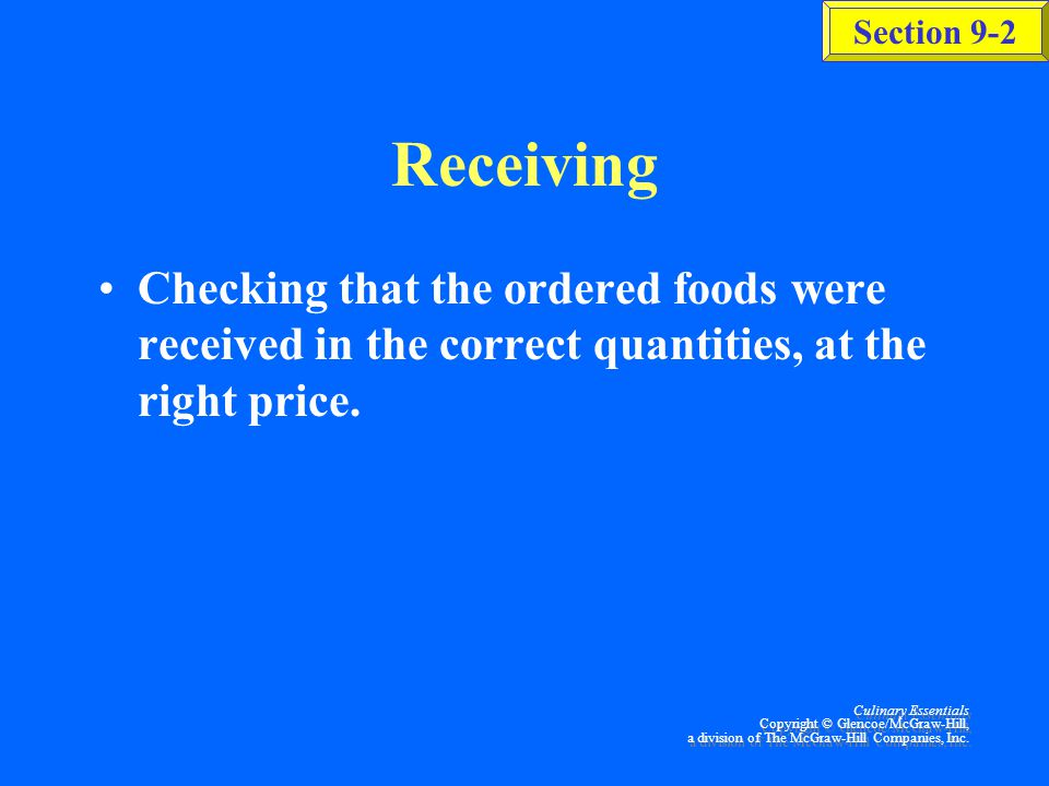 Section 9-2 Culinary Essentials Copyright © Glencoe/McGraw-Hill, a division of The McGraw-Hill Companies, Inc.