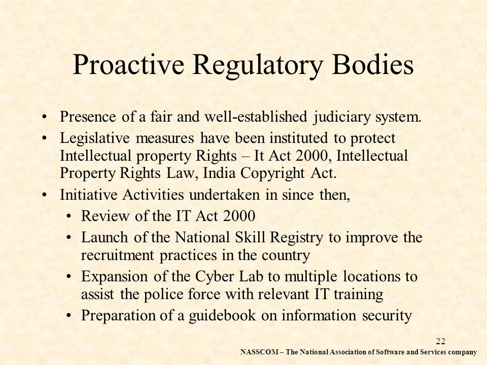 22 Proactive Regulatory Bodies Presence of a fair and well-established judiciary system.
