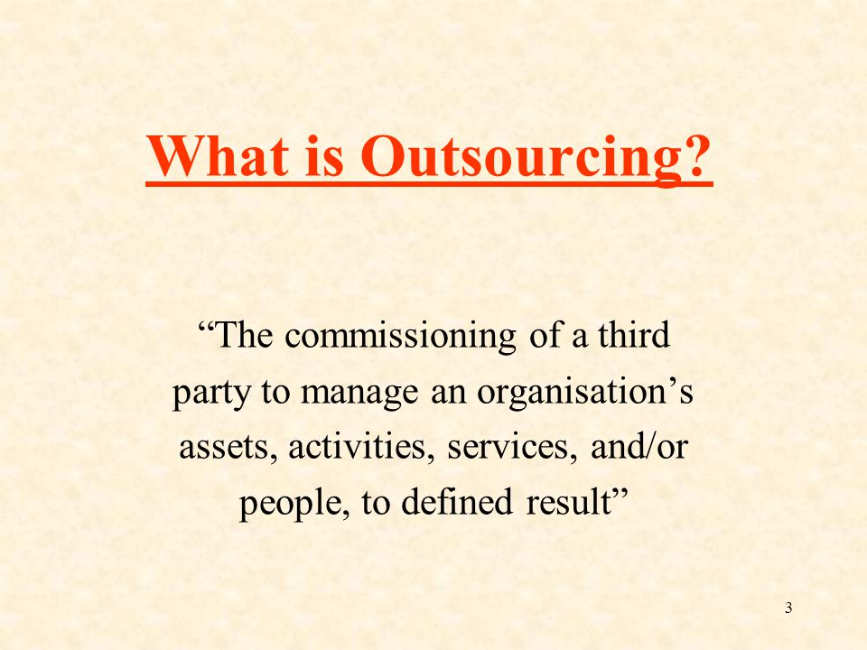 3 What is Outsourcing.