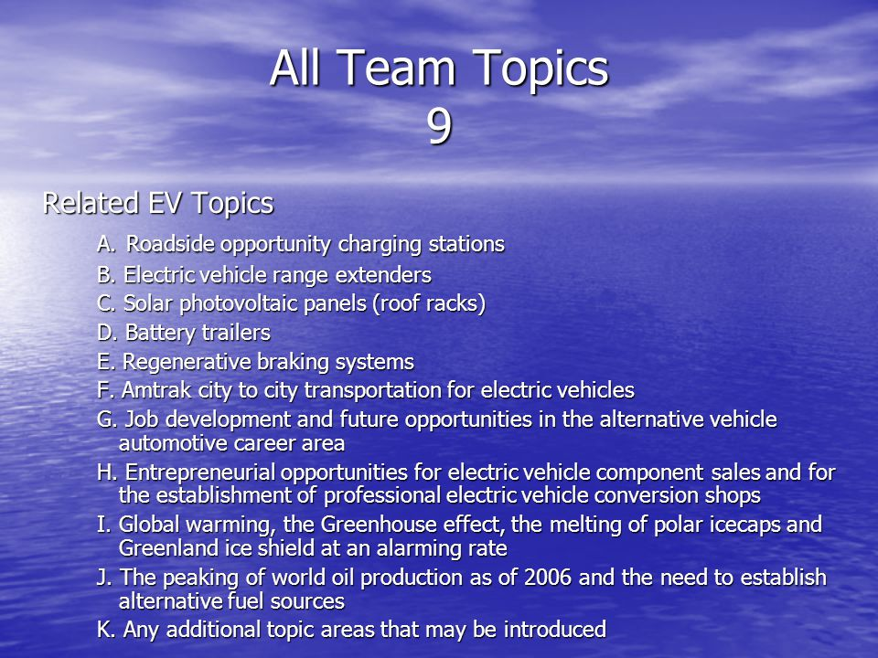 All Team Topics 9 Related EV Topics A. Roadside opportunity charging stations B.