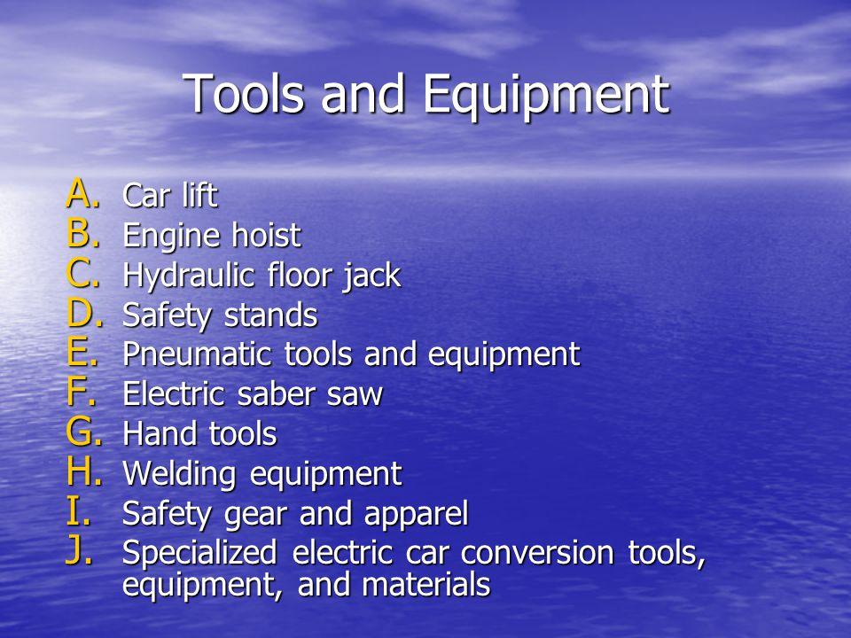Tools and Equipment A. Car lift B. Engine hoist C.
