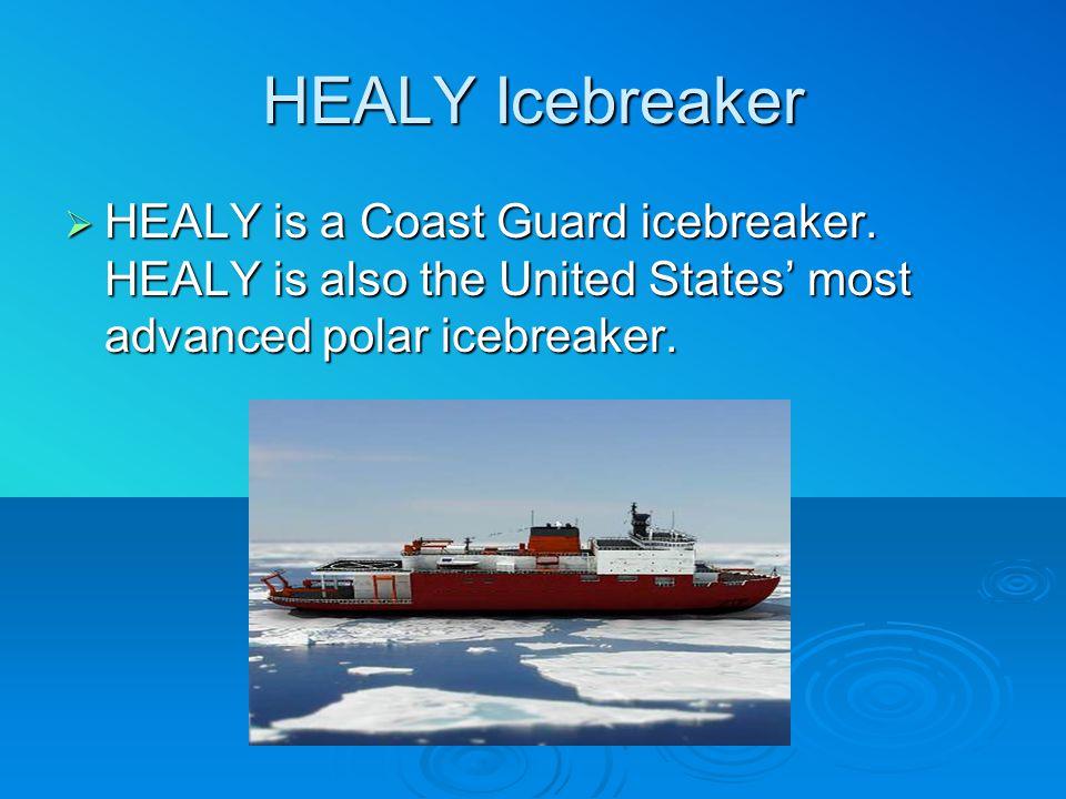  HEALY is a Coast Guard icebreaker.