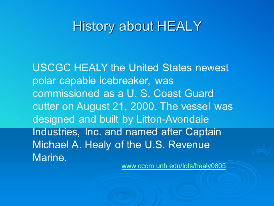History about HEALY USCGC HEALY the United States newest polar capable icebreaker, was commissioned as a U.