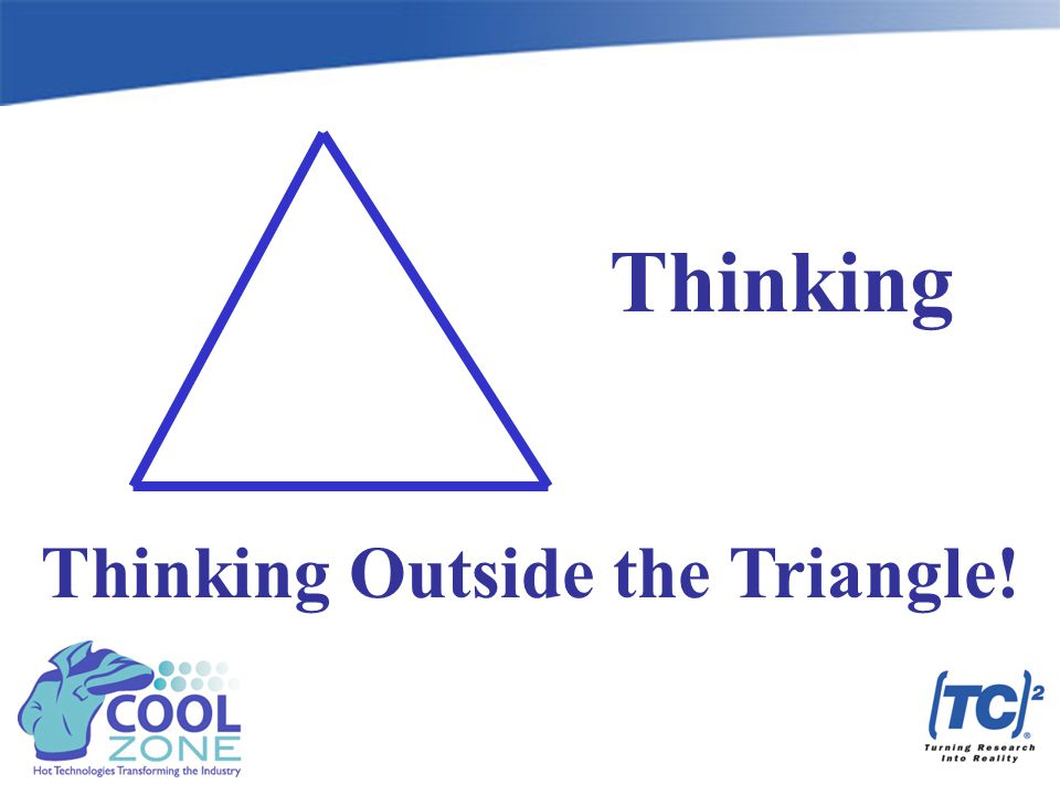 Thinking Thinking Outside the Triangle!