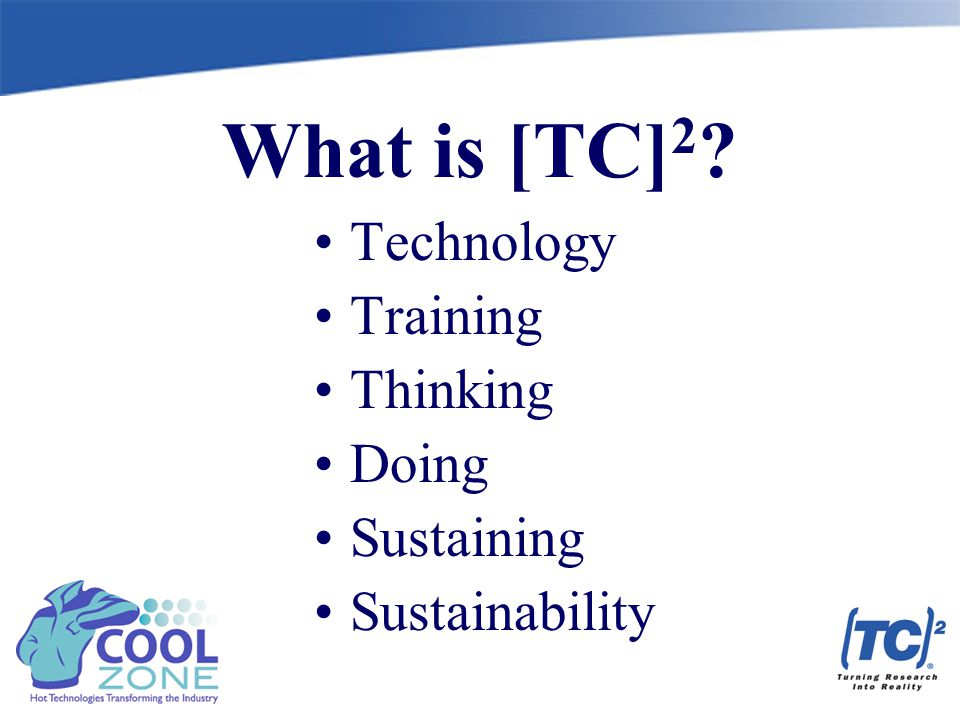 What is [TC] 2 Technology Training Thinking Doing Sustaining Sustainability