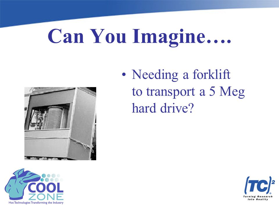 Can You Imagine…. Needing a forklift to transport a 5 Meg hard drive