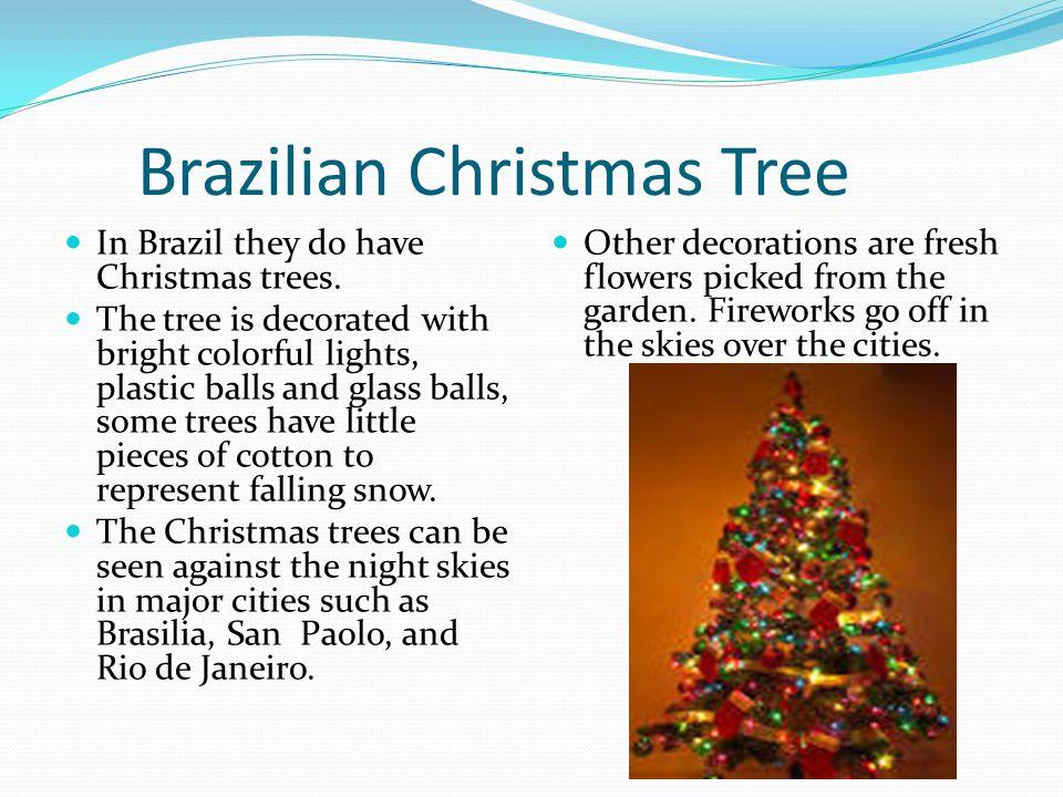 Brazilian Santa Claus The Santa Claus in Brazil is named Papai Noel or Father Noel.