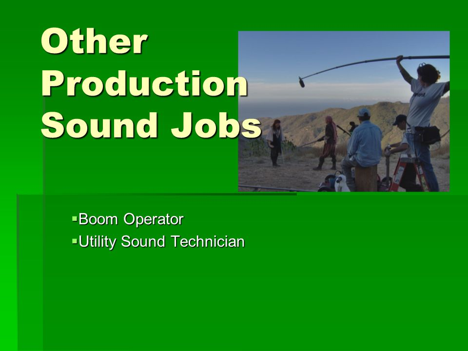 Other Production Sound Jobs  Boom Operator  Utility Sound Technician
