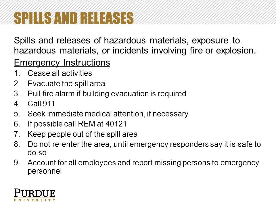 SPILLS AND RELEASES Spills and releases of hazardous materials, exposure to hazardous materials, or incidents involving fire or explosion. Emergency I