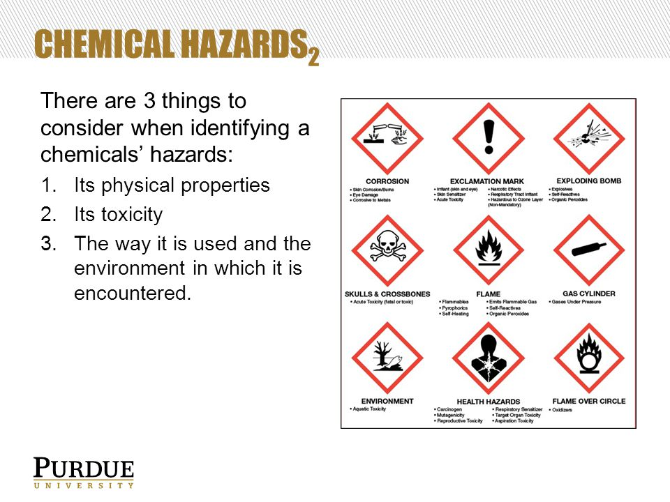 CHEMICAL HAZARDS 2 There are 3 things to consider when identifying a chemicals' hazards: 1.Its physical properties 2.Its toxicity 3.The way it is used