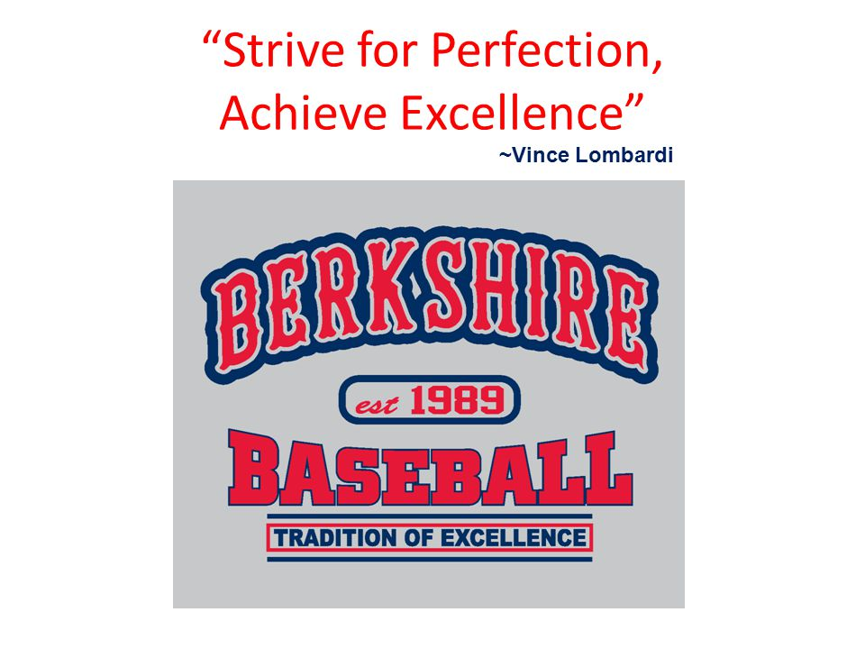 """Strive for Perfection, Achieve Excellence"" ~Vince Lombardi"