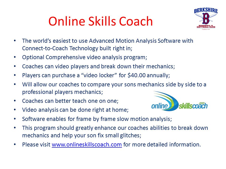 Online Skills Coach The world's easiest to use Advanced Motion Analysis Software with Connect-to-Coach Technology built right in; Optional Comprehensi