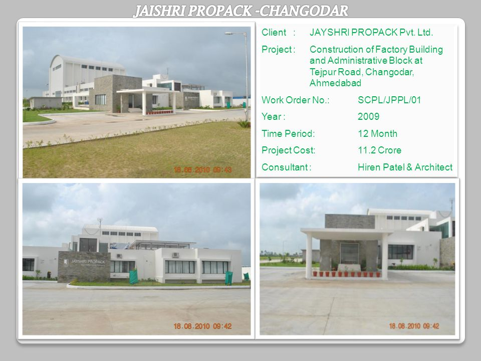 Client :JAYSHRI PROPACK Pvt. Ltd. Project : Construction of Factory Building and Administrative Block at Tejpur Road, Changodar, Ahmedabad Work Order