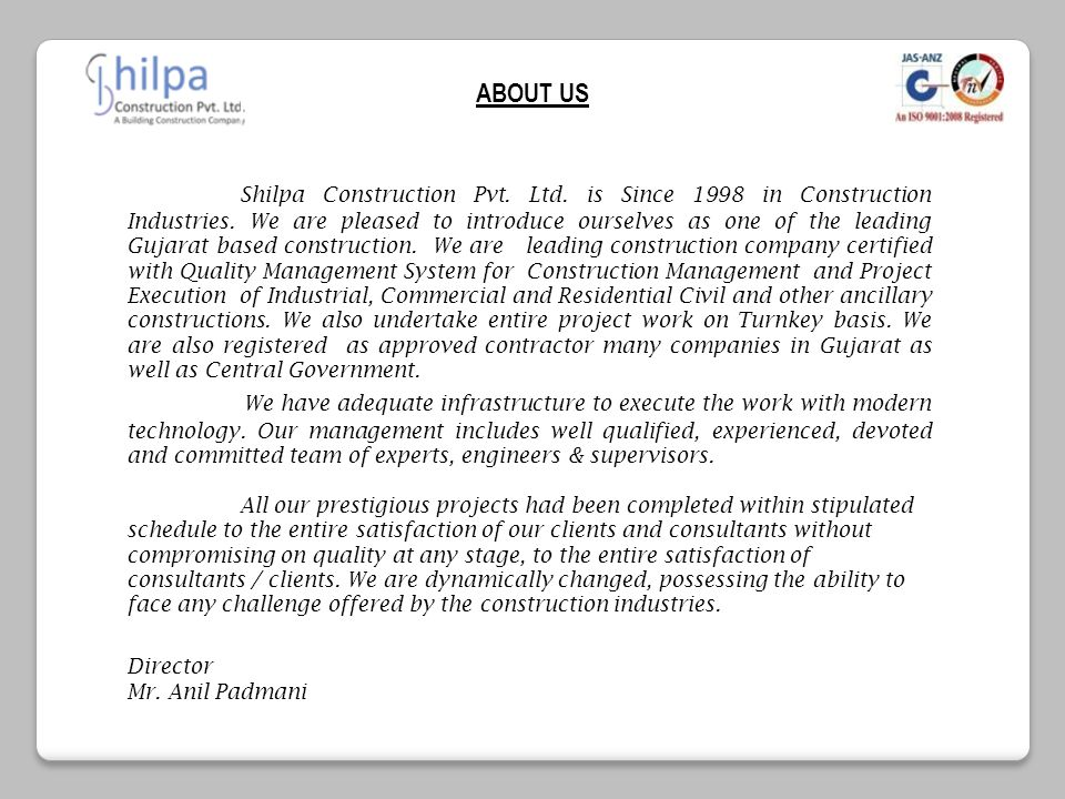 ABOUT US Shilpa Construction Pvt. Ltd. is Since 1998 in Construction Industries. We are pleased to introduce ourselves as one of the leading Gujarat b