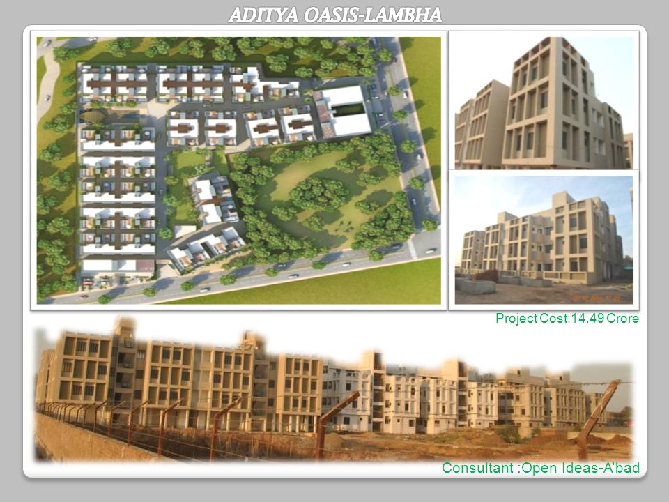 Project Cost:14.49 Crore Consultant :Open Ideas-A'bad