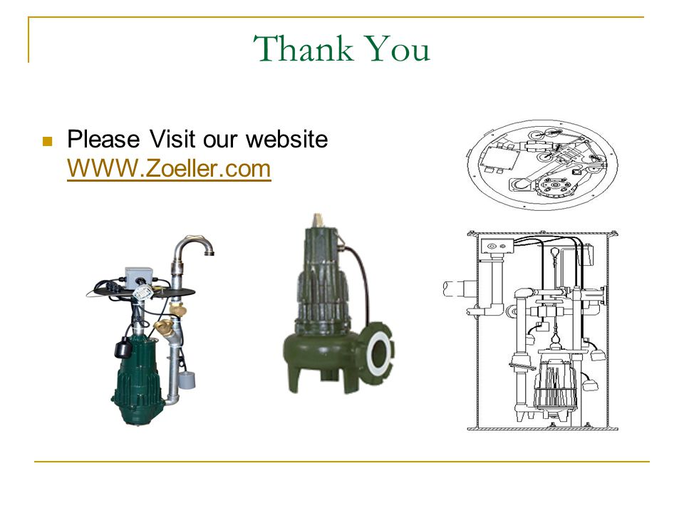 Thank You Please Visit our website WWW.Zoeller.com WWW.Zoeller.com