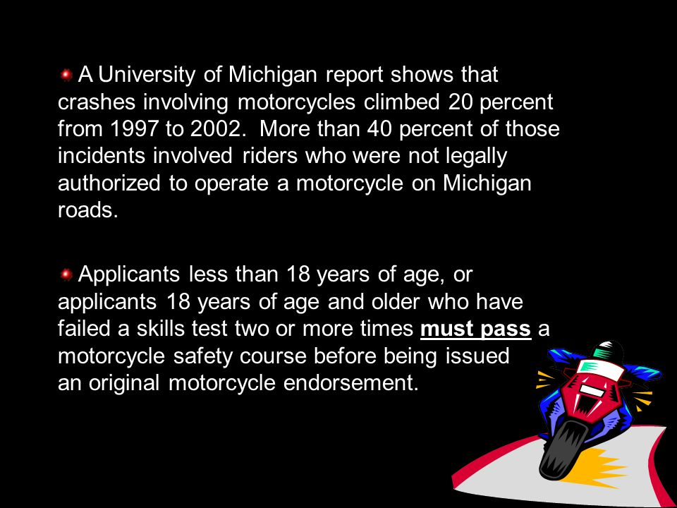 Motorcycle Rider and Safety Education Program Important component in our state's traffic safety strategy.