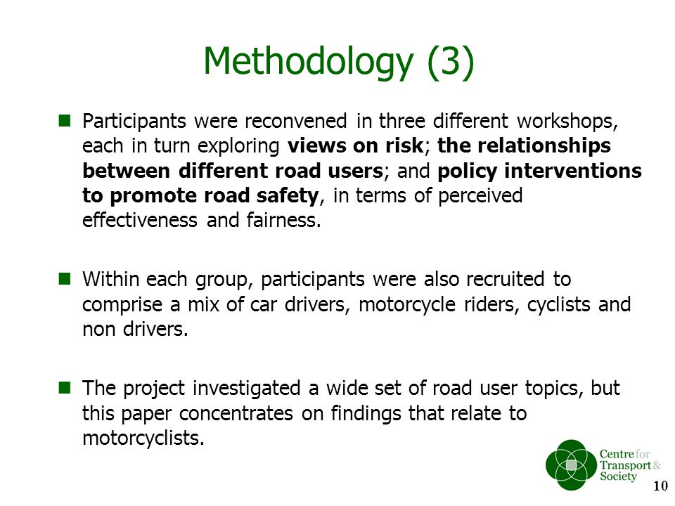 Methodology (3) Participants were reconvened in three different workshops, each in turn exploring views on risk; the relationships between different r