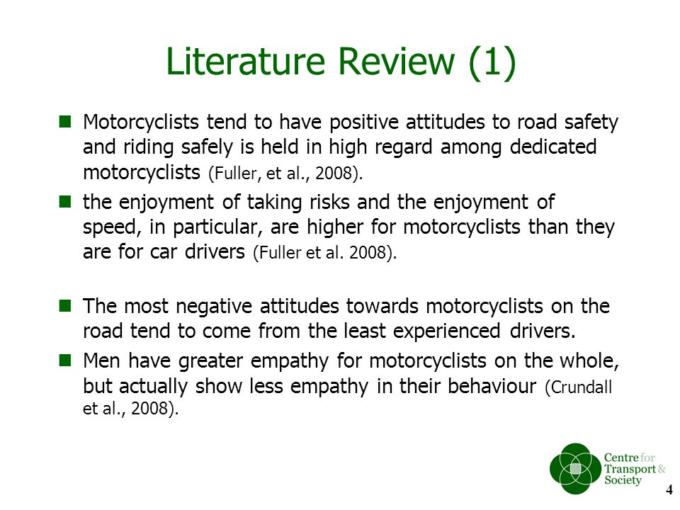 Findings (5): Reducing motorcycle fatalities interventions suggested by participants for improving motorcycle safety focused on engineering solutions Road conditions (maintenance of road surfaces, the potential use of high friction surfaces in areas where accidents were more likely to occur) Performance (limiting the top speed of bikes through manufacturing restrictions, increasing the protection that bikes could afford in an accident) Space: demarking a clear space for motorbikes on dangerous roads, such as a dedicated lane Concern that they may be potentially unpopular with other bike riders as it would tend to reduce the speed of bikes and the thrill of riding on the road.